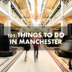101 things to do in manchester