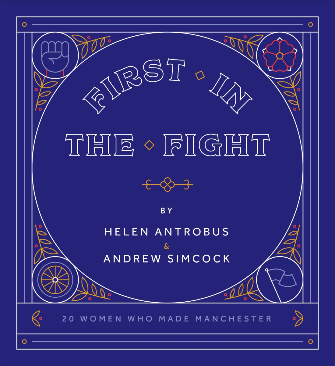 First in the Fight – find out more about a fascinating book celebrating the hidden histories of Manchester's hardworking and reforming women