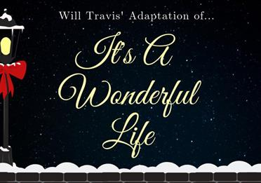Will Travis' adaptation of It's A Wonderful Life